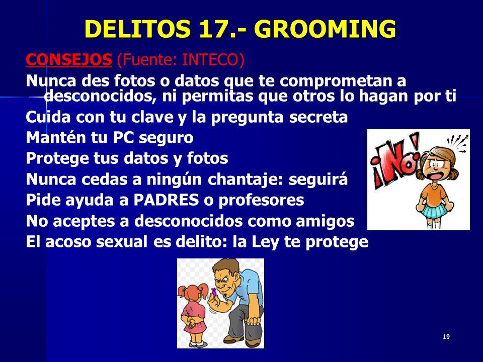 DELITOS 17.- GROOMING CONSEJOS (Fuente: INTECO)
