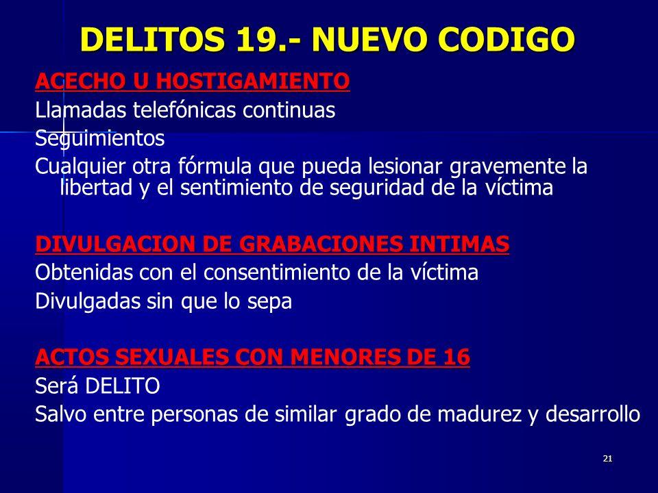 DELITOS 19.- NUEVO CODIGO ACECHO U HOSTIGAMIENTO