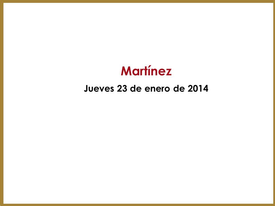 Martínez Jueves 23 de enero de 2014 38