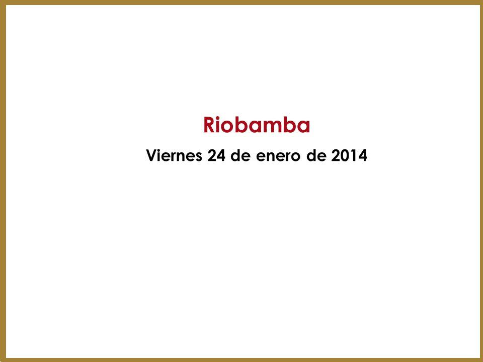 Riobamba Viernes 24 de enero de 2014 5