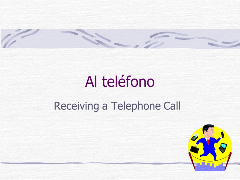 Receiving a Telephone Call