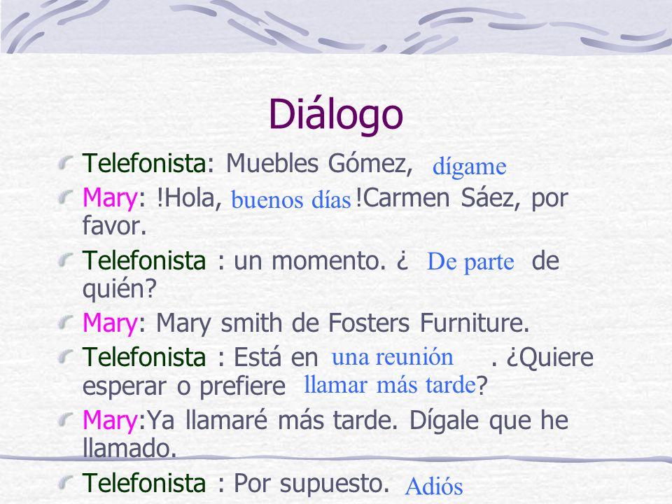 Diálogo Telefonista: Muebles Gómez,