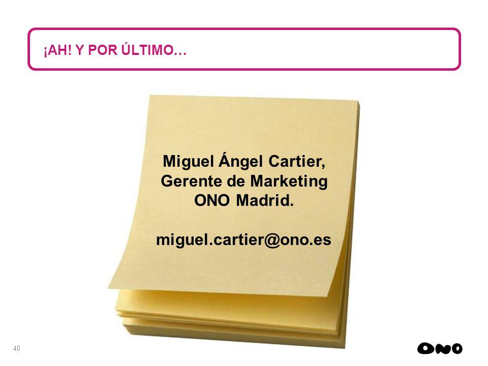 Miguel Ángel Cartier, Gerente de Marketing ONO Madrid.