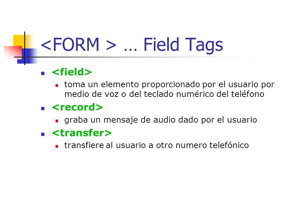 <FORM > … Field Tags