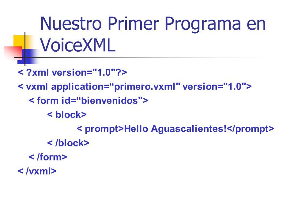 Nuestro Primer Programa en VoiceXML