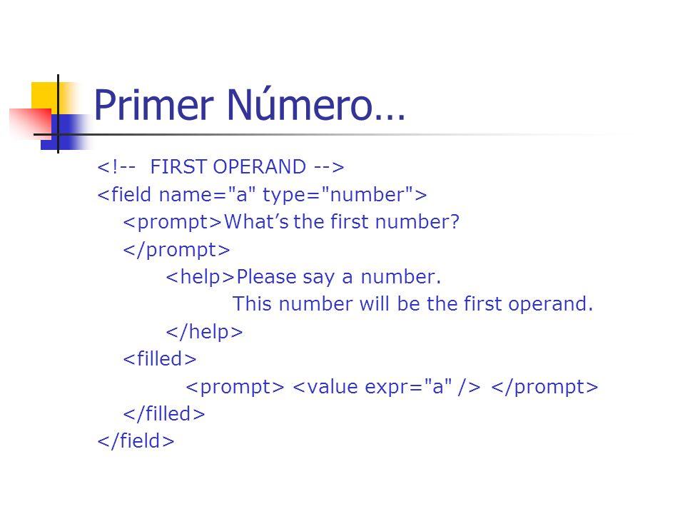 Primer Número… <!-- FIRST OPERAND -->