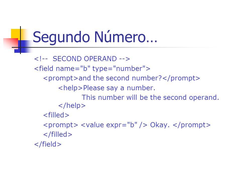 Segundo Número… <!-- SECOND OPERAND -->