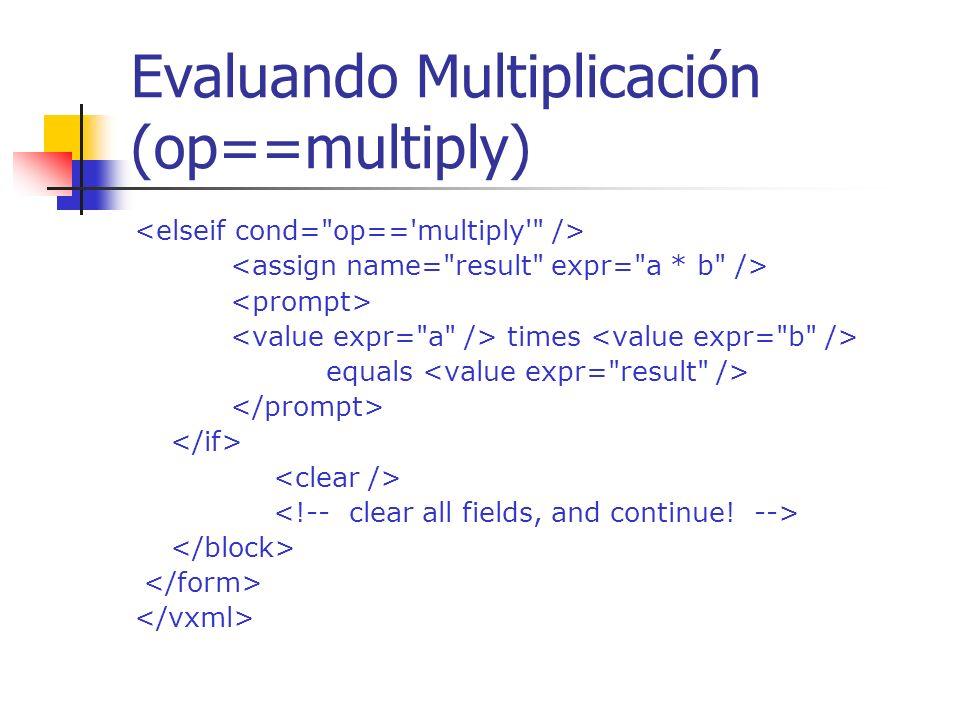 Evaluando Multiplicación (op==multiply)