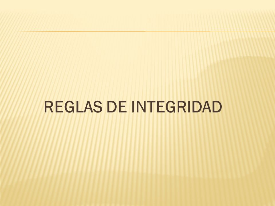 REGLAS DE INTEGRIDAD