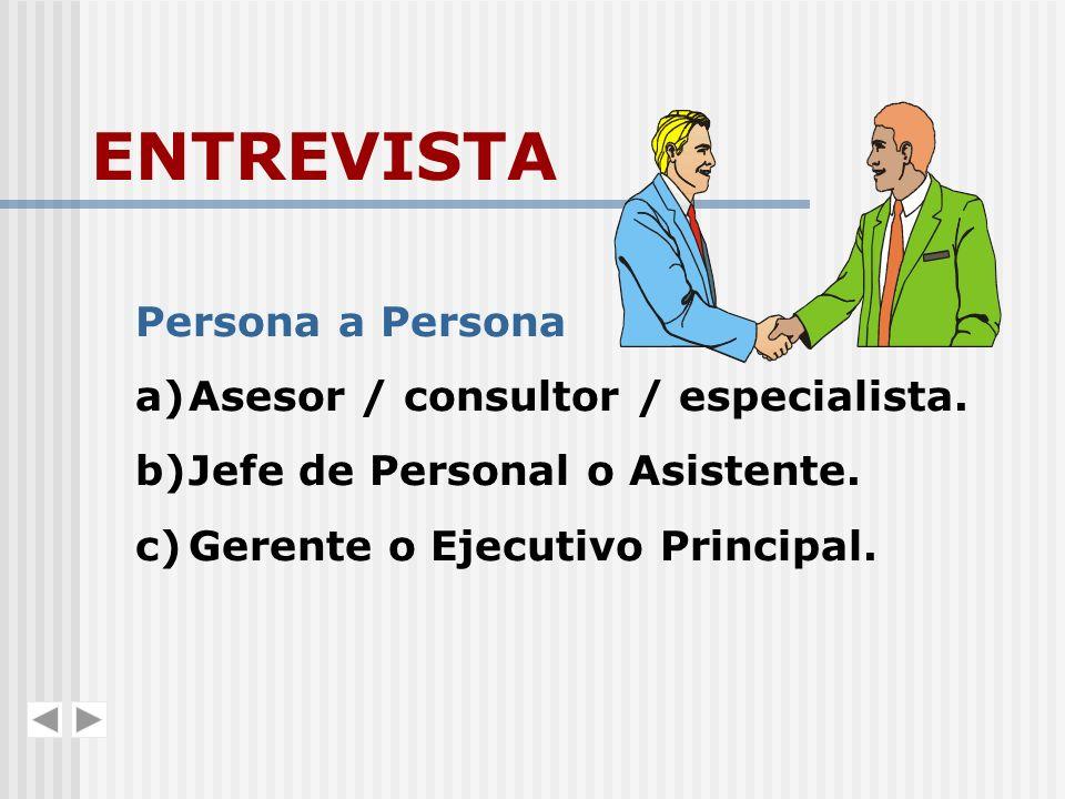 ENTREVISTA Persona a Persona Asesor / consultor / especialista.