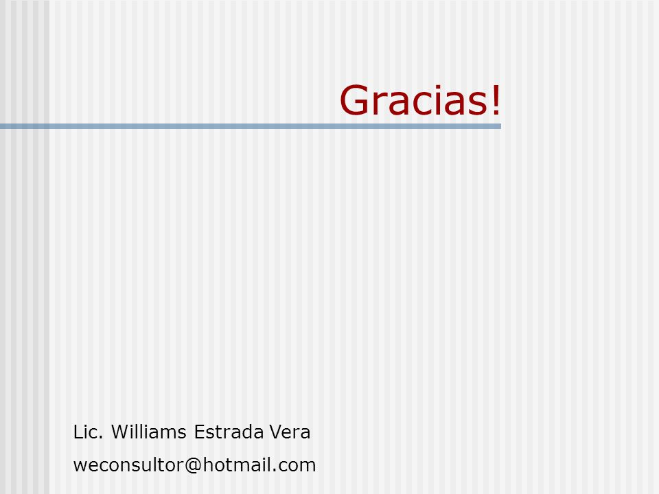 Gracias! Lic. Williams Estrada Vera weconsultor@hotmail.com