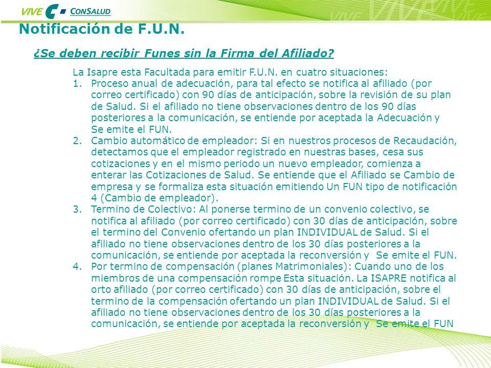 Notificación de F.U.N. ¿Se deben recibir Funes sin la Firma del Afiliado La Isapre esta Facultada para emitir F.U.N. en cuatro situaciones: