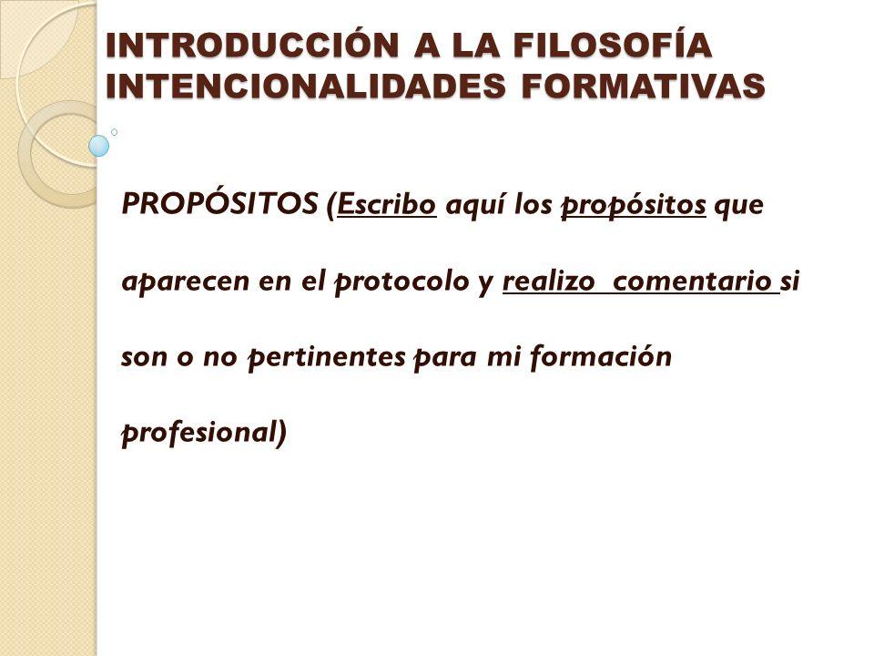 INTRODUCCIÓN A LA FILOSOFÍA INTENCIONALIDADES FORMATIVAS