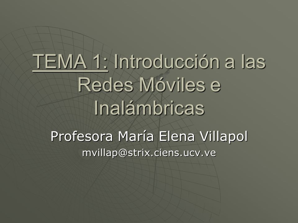 TEMA 1: Introducción a las Redes Móviles e Inalámbricas