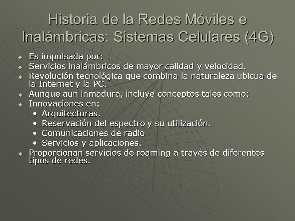 Historia de la Redes Móviles e Inalámbricas: Sistemas Celulares (4G)