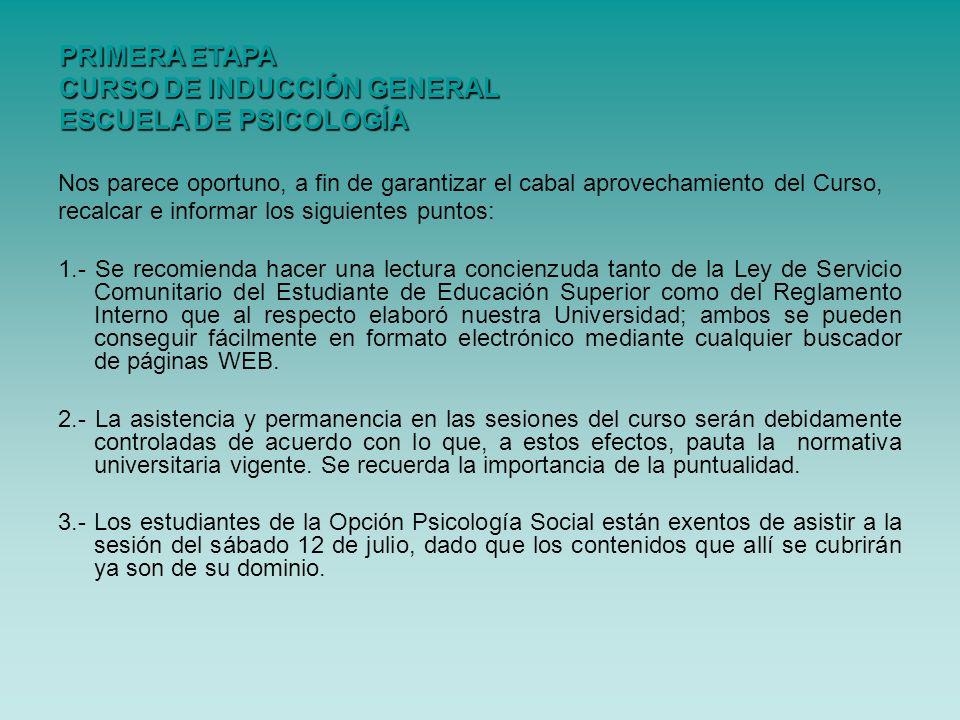 PRIMERA ETAPA CURSO DE INDUCCIÓN GENERAL ESCUELA DE PSICOLOGÍA