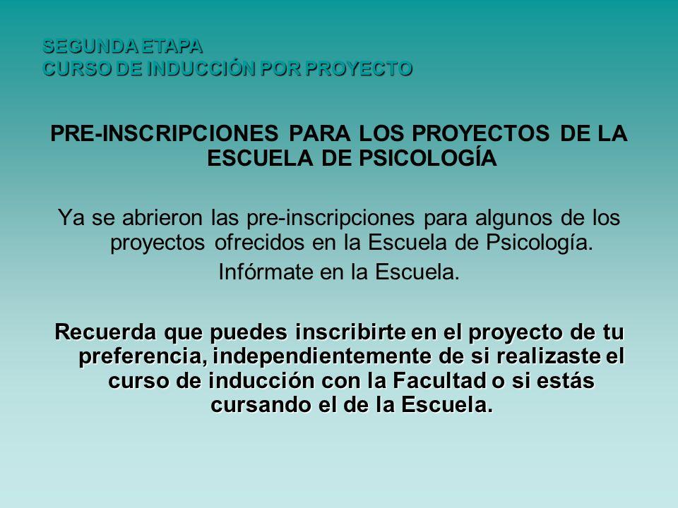PRE-INSCRIPCIONES PARA LOS PROYECTOS DE LA ESCUELA DE PSICOLOGÍA