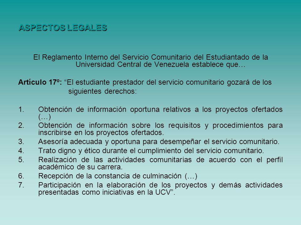 ASPECTOS LEGALES El Reglamento Interno del Servicio Comunitario del Estudiantado de la Universidad Central de Venezuela establece que…