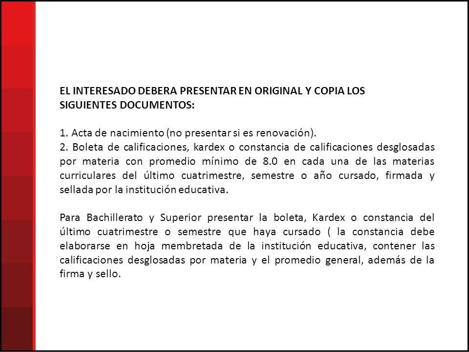 EL INTERESADO DEBERA PRESENTAR EN ORIGINAL Y COPIA LOS