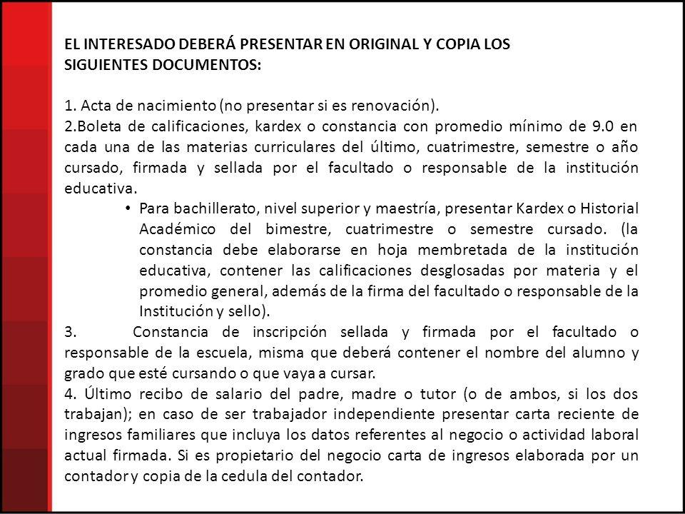 EL INTERESADO DEBERÁ PRESENTAR EN ORIGINAL Y COPIA LOS