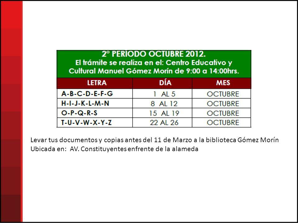 Levar tus documentos y copias antes del 11 de Marzo a la biblioteca Gómez Morín