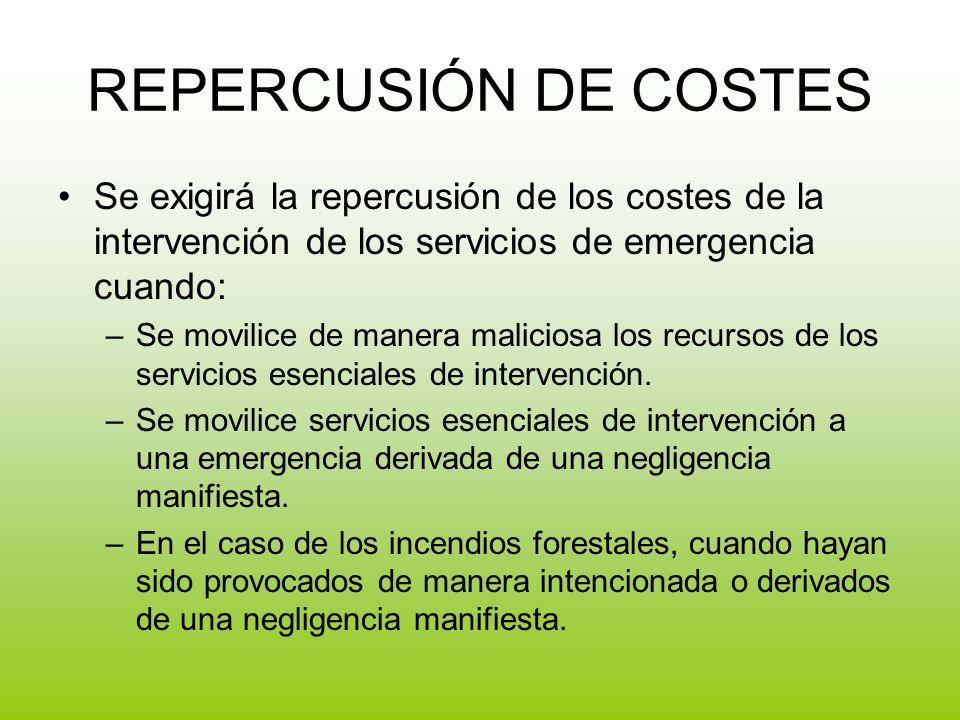 REPERCUSIÓN DE COSTES Se exigirá la repercusión de los costes de la intervención de los servicios de emergencia cuando: