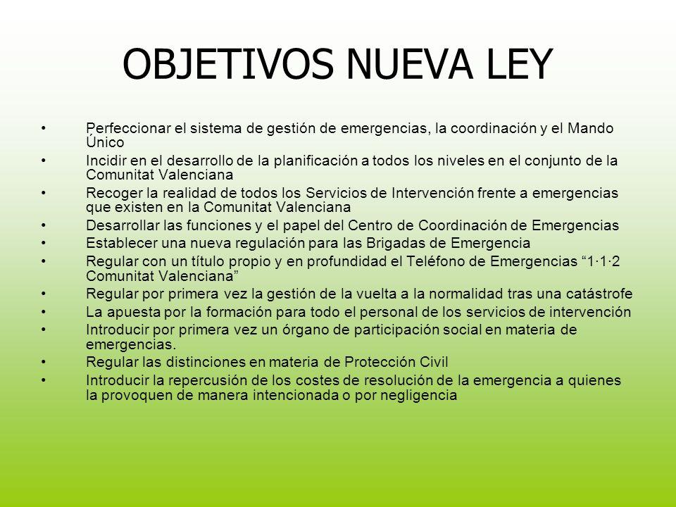 OBJETIVOS NUEVA LEY Perfeccionar el sistema de gestión de emergencias, la coordinación y el Mando Único.