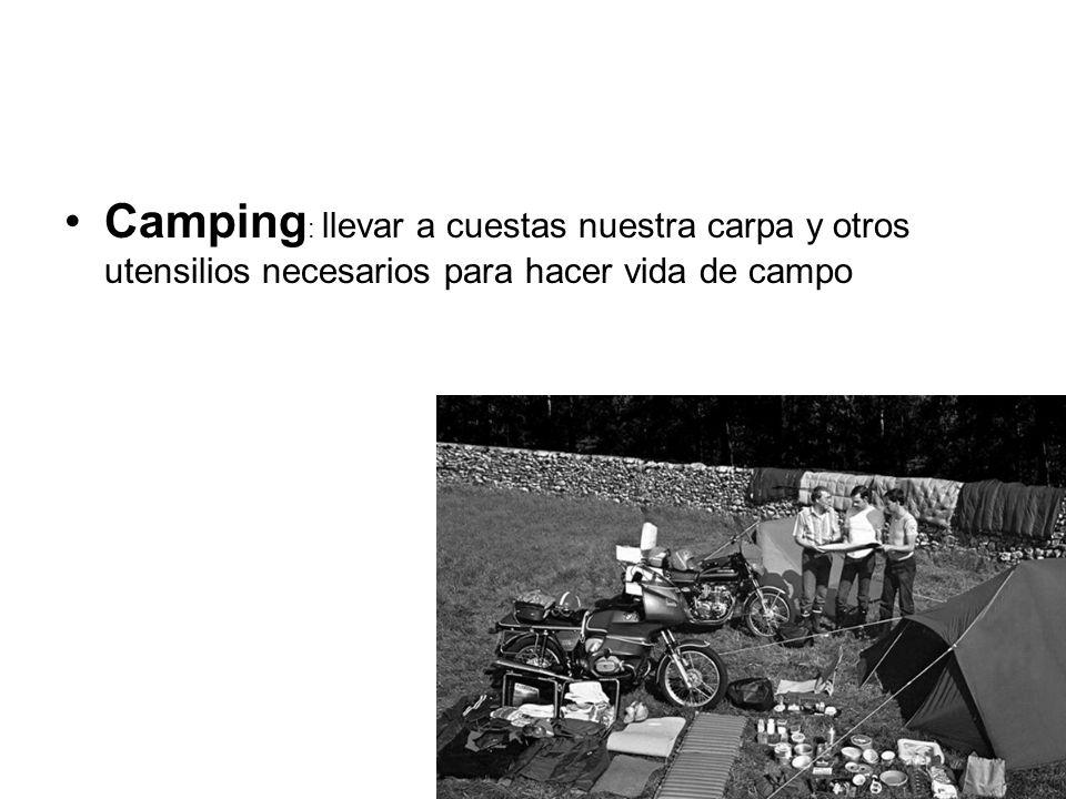 Camping: llevar a cuestas nuestra carpa y otros utensilios necesarios para hacer vida de campo