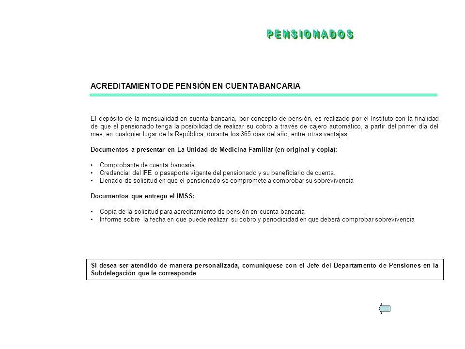 P E N S I O N A D O S ACREDITAMIENTO DE PENSIÓN EN CUENTA BANCARIA