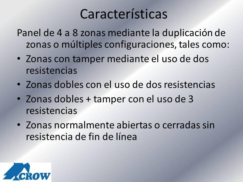 Características Panel de 4 a 8 zonas mediante la duplicación de zonas o múltiples configuraciones, tales como: