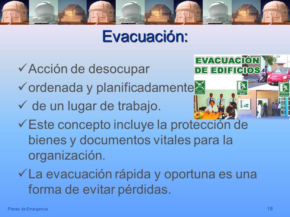 Evacuación: Acción de desocupar ordenada y planificadamente