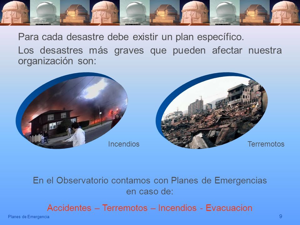 Para cada desastre debe existir un plan específico.