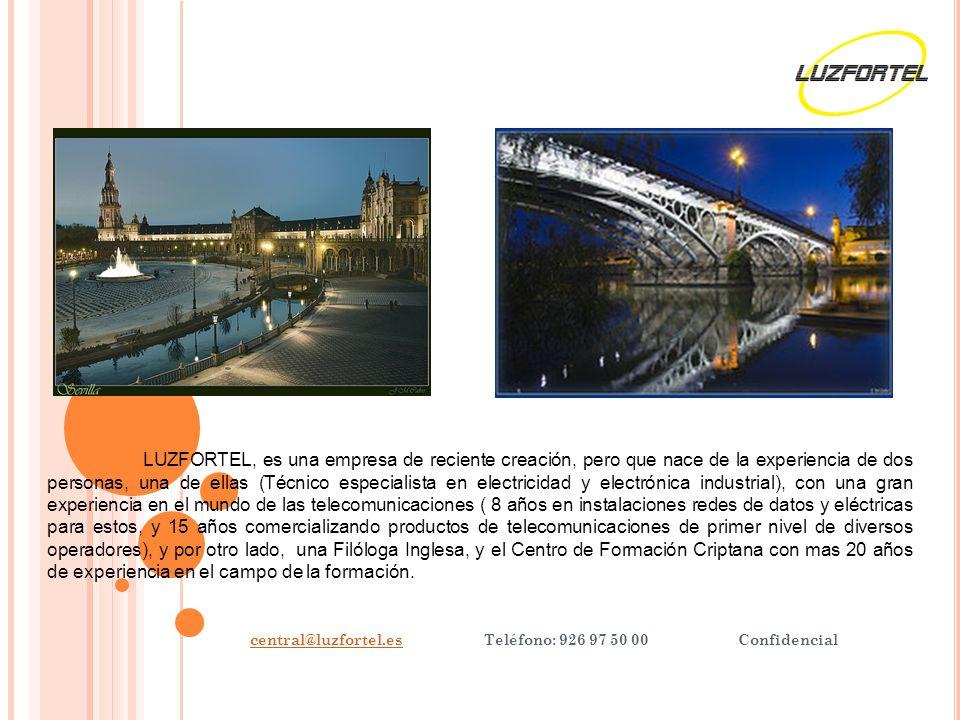 central@luzfortel.es Teléfono: 926 97 50 00 Confidencial