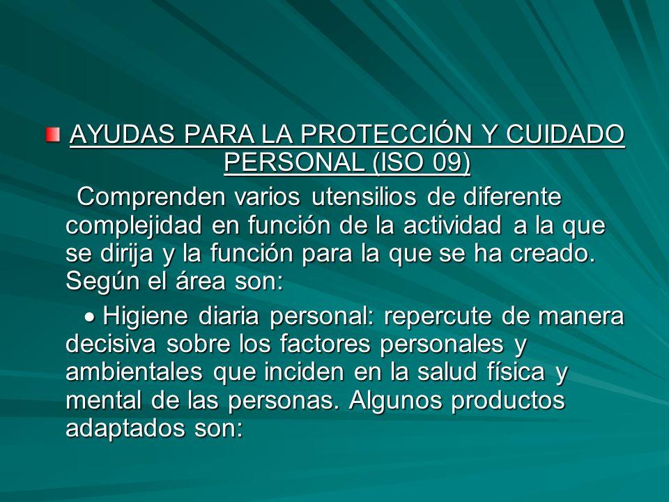 AYUDAS PARA LA PROTECCIÓN Y CUIDADO PERSONAL (ISO 09)