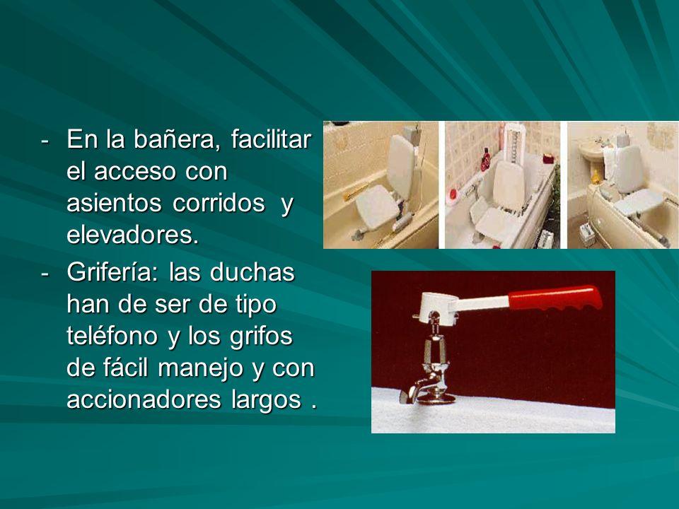 En la bañera, facilitar el acceso con asientos corridos y elevadores.