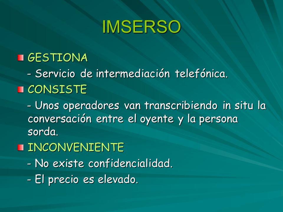 IMSERSO GESTIONA - Servicio de intermediación telefónica. CONSISTE
