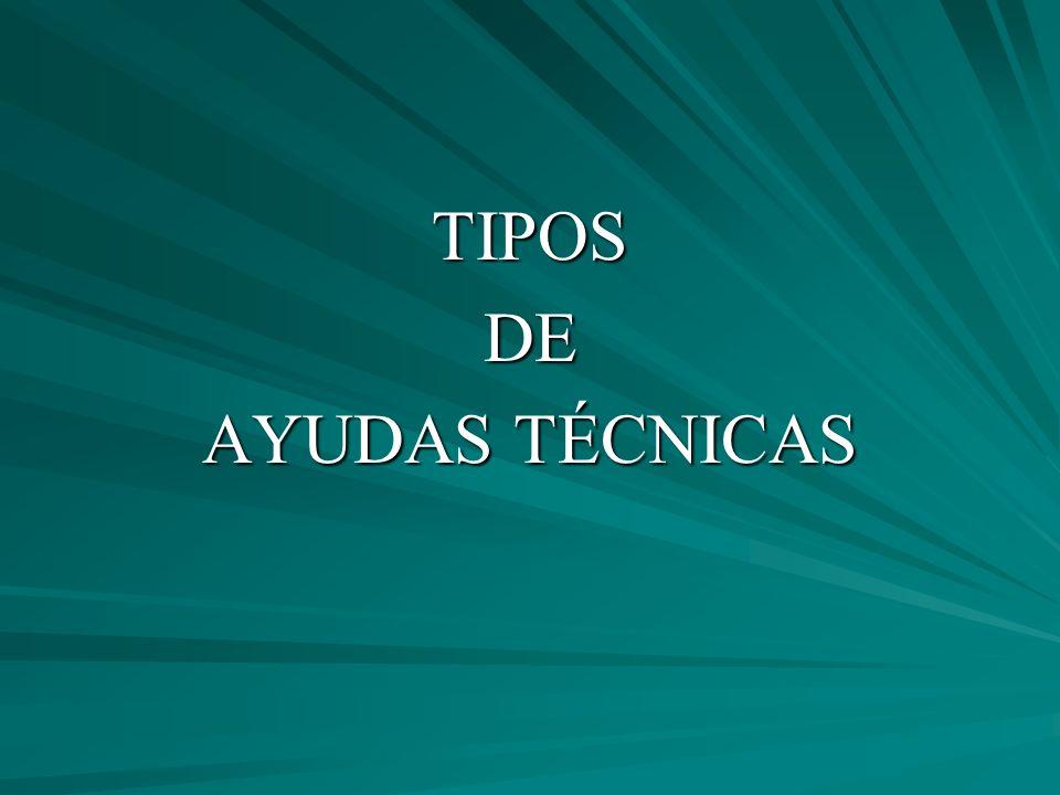 TIPOS DE AYUDAS TÉCNICAS