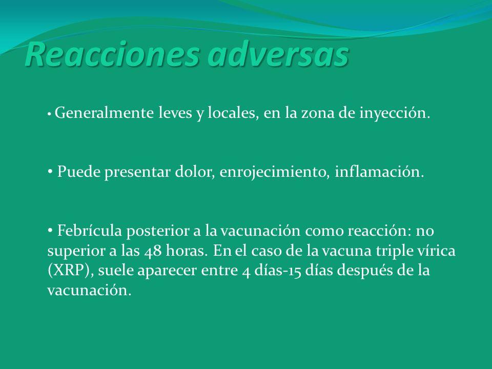 Reacciones adversas Generalmente leves y locales, en la zona de inyección. Puede presentar dolor, enrojecimiento, inflamación.