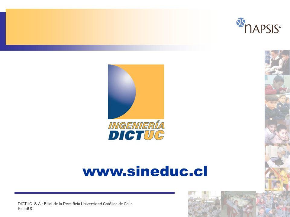 www.sineduc.cl DICTUC S.A.: Filial de la Pontificia Universidad Católica de Chile SinedUC