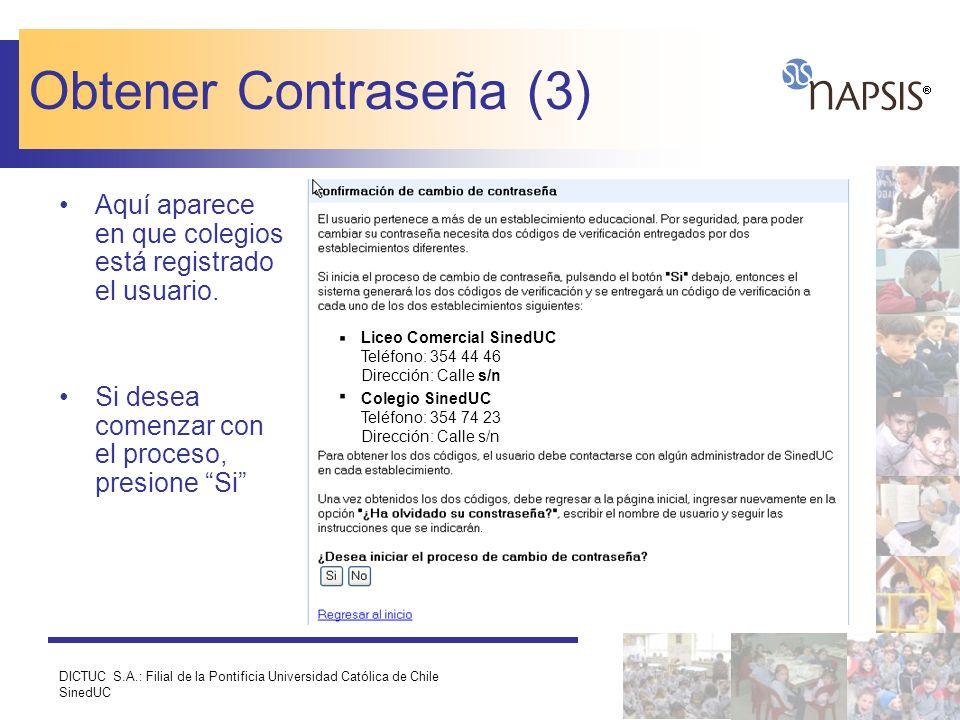 Obtener Contraseña (3) Liceo Comercial SinedUC Teléfono: 354 44 46 Dirección: Calle s/n. Colegio SinedUC Teléfono: 354 74 23 Dirección: Calle s/n.