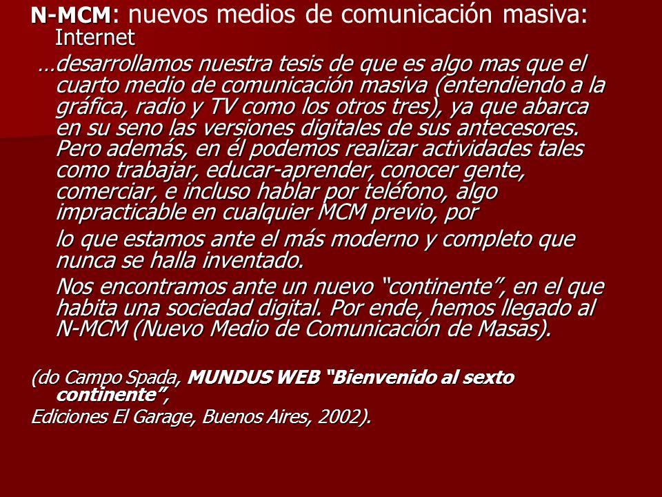 N-MCM: nuevos medios de comunicación masiva: Internet