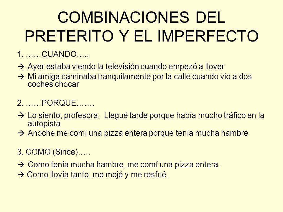 COMBINACIONES DEL PRETERITO Y EL IMPERFECTO