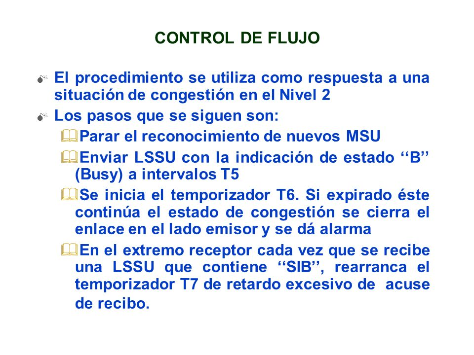 CONTROL DE FLUJO El procedimiento se utiliza como respuesta a una situación de congestión en el Nivel 2.