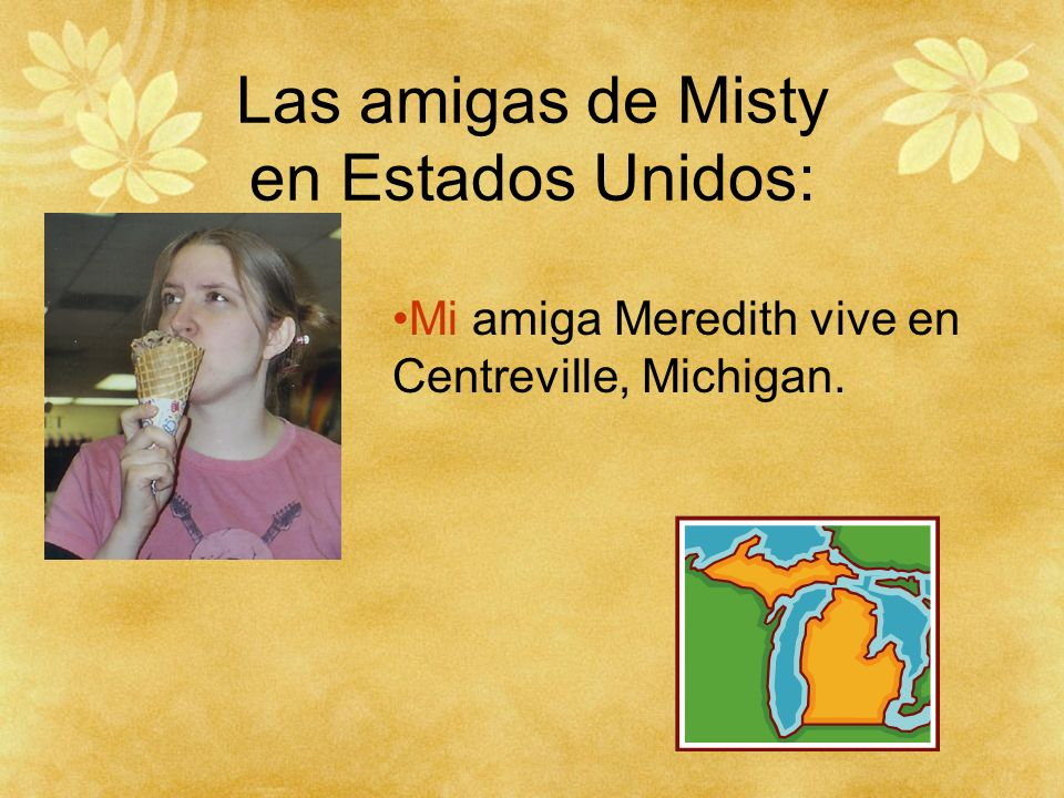 Las amigas de Misty en Estados Unidos: