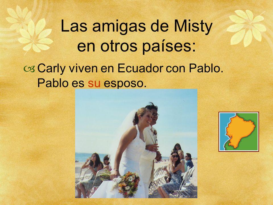 Las amigas de Misty en otros países: