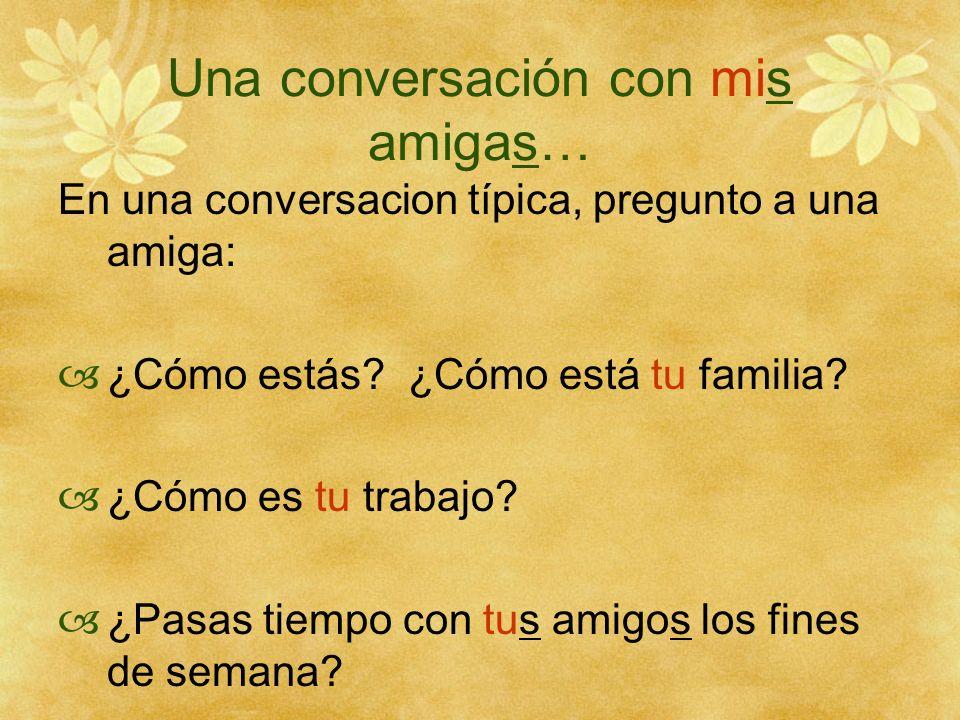 Una conversación con mis amigas…