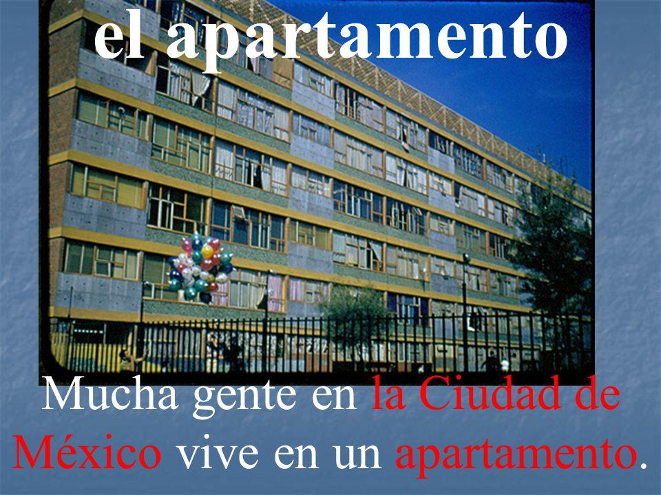 Mucha gente en la Ciudad de México vive en un apartamento.