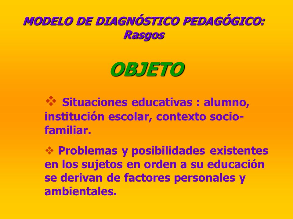 MODELO DE DIAGNÓSTICO PEDAGÓGICO: Rasgos
