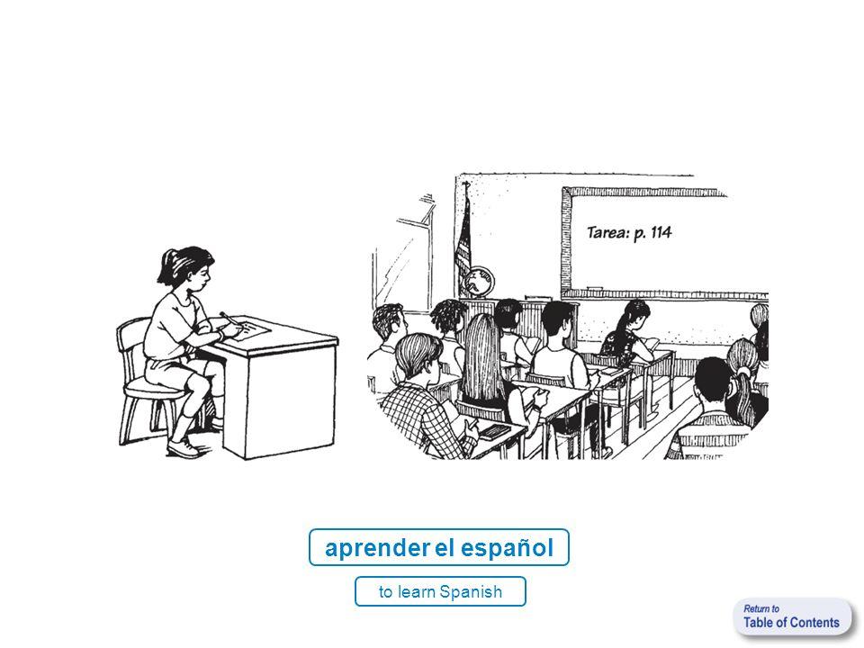 aprender el español to learn Spanish