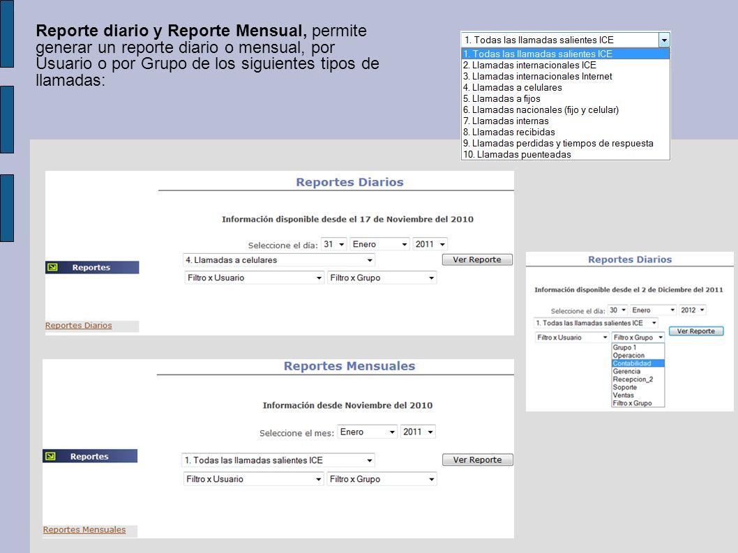Reporte diario y Reporte Mensual, permite generar un reporte diario o mensual, por Usuario o por Grupo de los siguientes tipos de llamadas: